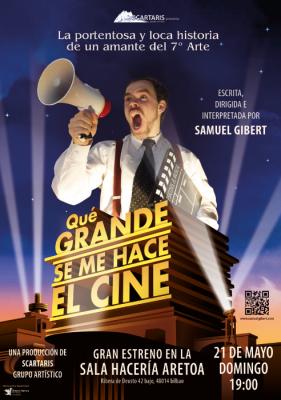 Teatro // Antzerkia: QUE GRANDE SE ME HACE EL CINE